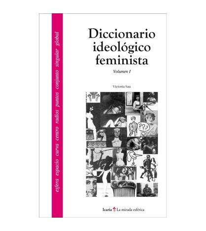 Diccionario ideológico feminista I