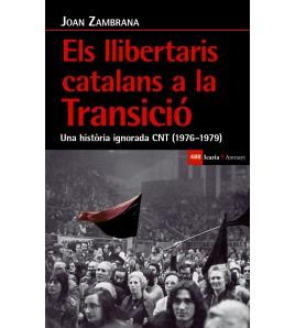 Els llibertaris catalans a la Transició. Una història ignorada CNT (1976-1979)