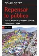 Repensar lo público. Estado, sociedad y servicios básicos en América Latina