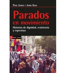 Parados en movimiento. Historias de dignidad, resistencia y esperanza