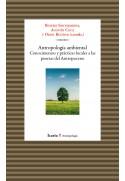 Antropología ambiental. Conocimientos y prácticas locales a las puertas del Antropoceno