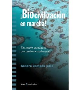 ¡Biocivilización en marcha! Un nuevo paradigma de convivencia planetaria
