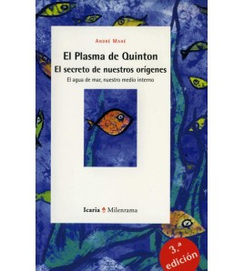 El Plasma de Quinton. El agua de mar, nuestro medio interno. (3ª edición)