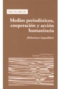 Medios periodísticos, cooperación y acción humanitaria