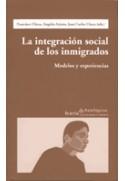 La integración social de los inmigrados. Modelos y experiencias