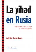 La yihad en Rusia. De Emirato del Cáucaso al Estado Islámico