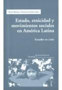 Estado, etnicidad y movimientos sociales en América Latina