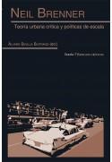 Neil Brenner. Teoría urbana crítica y políticas de escala