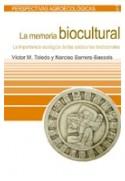 La memoria biocultural. La importancia ecológica de las sabidurías tradicionales