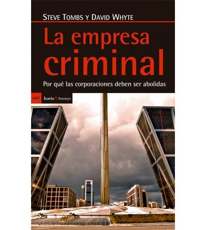 La empresa criminal. Por qué las corporaciones deben ser abolidas