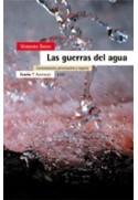 Las guerras del agua. Contaminación, privatización y negocio