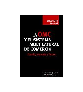 La OMC y el sistema multilateral de comercio