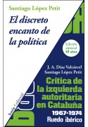 El discreto encanto de la política. Crítica de izquierda autoritaria 1967-1974