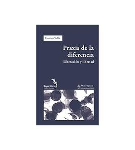 Praxis de la diferencia. Liberación y libertad