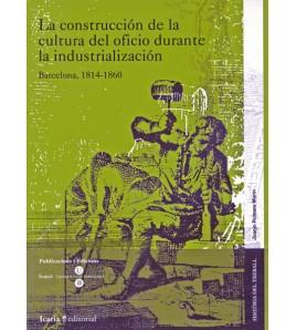 La construcción de la cultura del oficio durante la industrialización