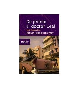 De pronto el doctor Leal