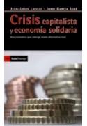 Crisis capitalista y economía solidaria. Una economía que emerge como alternativa real