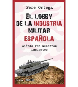 El lobby de la industria militar española