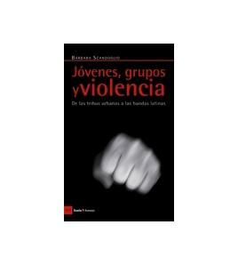 JÓVENES, GRUPOS Y VIOLENCIA
