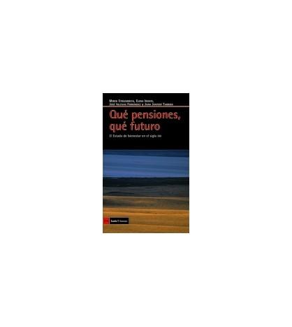 Qué pensiones, qué futuro. 2a edición