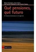 Qué pensiones, qué futuro. El estado de bienestar en el siglo XXI. 2a edición