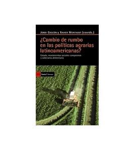 ¿Cambio de rumbo en las políticas agrarias latinoamericanas? Estado, movimientos sociales campesinos y soberanía alimentaria