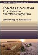 Cosechas especulativas. Financiarización, alimentación y agricultura