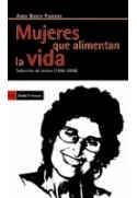 Mujeres que alimentan la vida. Selección de textos (1996-2008)
