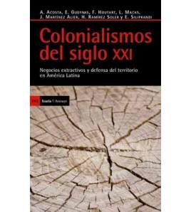 Colonialismos del siglo XXI. Negocios extractivos y defensa del territorio en América
