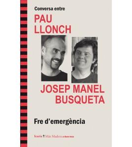 Conversa entre Pau Llonch i Josep Manel Busqueta