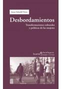 Desbordamientos. Transformaciones culturales y políticas de las mujeres