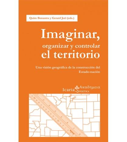 Imaginar, organizar y controlar el territorio