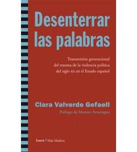 Desenterrar las palabras. Transmisión generacional del trauma de la violencia política del s.XX en el Estado español