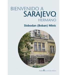 Bienvenido a Sarajevo, hermano