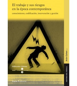 El trabajo y sus riesgos en la época contemporánea