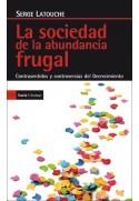 La sociedad de la abundancia frugal. Contrasentidos y controversias del decrecimiento