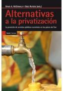 Alternativas a la privatización. La provisión de servicios públicos esenciales en los países del Sur