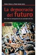 La democracia del futuro. Del 15M a la emergencia de una sociedad civil viva