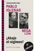 Conversación entre PABLO IGLESIAS y NEGA. 4a edición