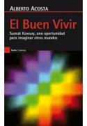 El Buen Vivir. Sumak Kawsay, una oportunidad para imaginar otros mundos (Ecuador)