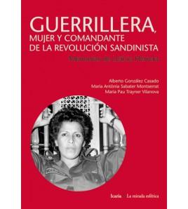 Guerrillera, mujer y comandante de la Revolución Sandinista