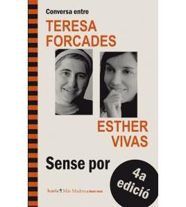 Conversa entre TERESA FORCADES i ESTHER VIVAS. 4a edició