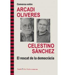 Conversa entre ARCADI OLIVERES i CELESTINO SÁNCHEZ