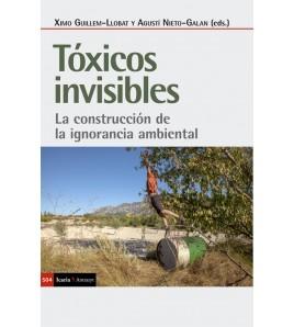 Tóxicos invisibles. La construcción de la ignorancia ambiental