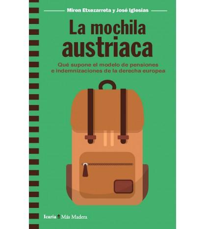 La mochila austriaca. Qué supone el modelo de pensiones e indemnizaciones de la derecha europea