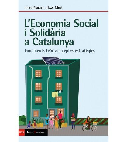 L'Economia Social i Solidària a Catalunya. Fonaments teòrics i reptes estratègics.