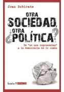 """Otra sociedad, ¿otra política? De """"no nos representan"""" a la democracia de lo común"""