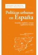 Políticas urbanas en España. Grandes ciudades, actores, gobiernos locales