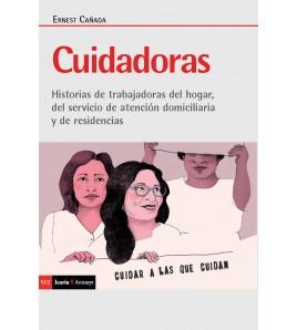 Cuidadoras. Historias de trabajadoras del hogar, del servicio de atención domiciliaria y de residencias