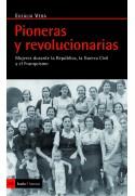 Pioneras y revolucionarias. Mujeres durante la República, la Guerra Civil y el Franquismo